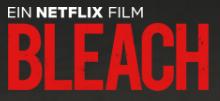 Bleach (2018) - Ein Netflix Film
