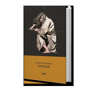 """Shūgorō Yamamotos """"Die Rache"""""""