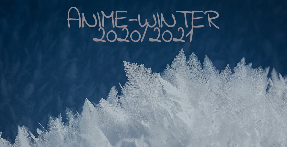 Anime-Simulcasts im Winter 2020/2021